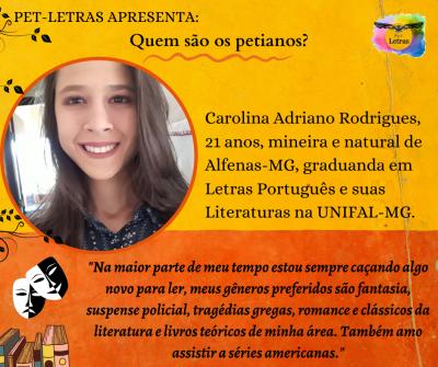 Quem são os petianos? Conheça a petiana Carolina Adriano Rodrigues