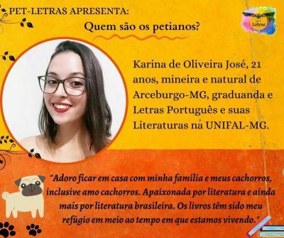 Quem são os petianos? Conheça a petiana Karina de Oliveira José