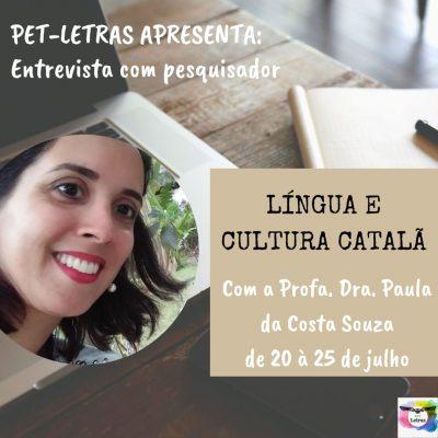 Entrevista com Pesquisador: Língua e cultura Catalã, com a Profa. Dra. Paula da Costa Souza