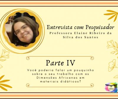 Entrevista com Pesquisador: Prof. Dra. Elaine Ribeiro da Silva dos Santos, parte 4