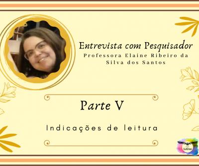 Entrevista com Pesquisador: veja as dicas de livros da professora Elaine Ribeiro da Silva dos Santos