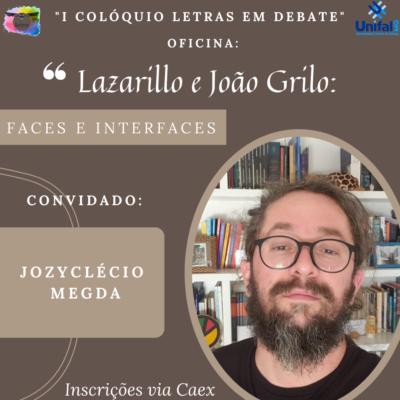 Oficina: Lazarillo e João Grilo: Faces e Interfaces, com Jozyclecio Megda