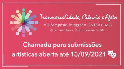 Submissão de propostas artístico-culturais no VII Simpósio Integrado UNIFAL-MG – Transversalidade, Ciência e Afeto