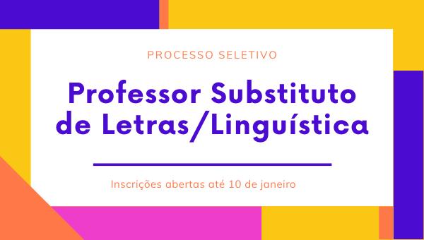 Processo Seletivo para Professor(a) Substituto(a) na área de Letras/Linguística