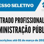 Seleção para o mestrado profissional em Administração Pública