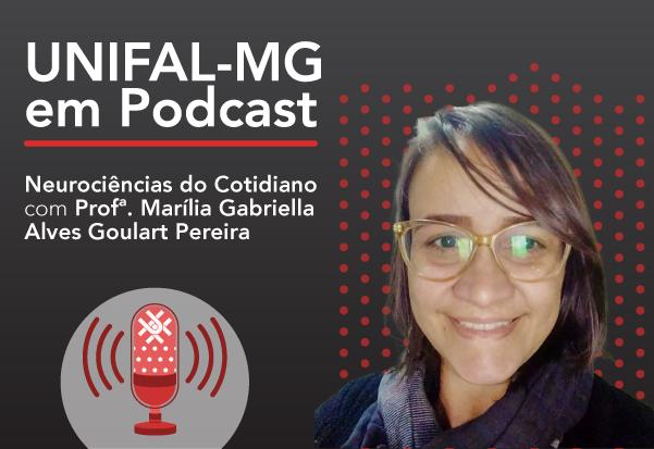 "Podcast ""Curiosidades sobre o cérebro"" – Profa. Marília Gabriella Alves Goulart Pereira"