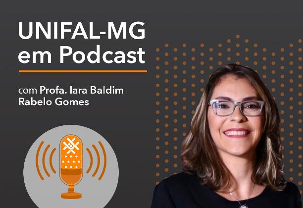 """Podcast """"Hepatites: causas, cuidados e prevenção"""" – Profa. Iara Baldim Rabelo Gomes"""
