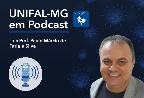 """Podcast – """"Pandemia em Podcast: 3ª dose da vacina contra a covid-19"""" – Prof. Paulo Márcio de Faria e Silva"""