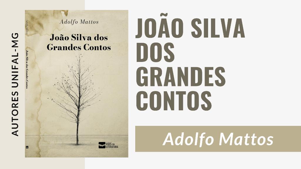 """""""João Silva dos Grandes Contos"""" – Adolfo Mattos"""