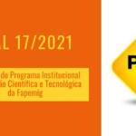 Chamada do Programa Institucional de Iniciação Científica e Tecnológica da FAPEMIG