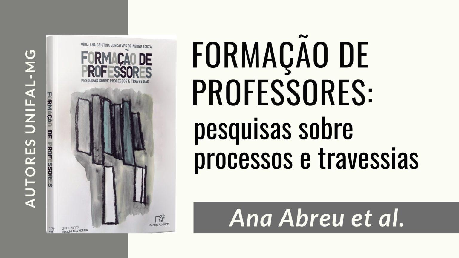 """""""Formação de Professores: pesquisas sobre processos e travessias"""" – Ana Abreu et al."""
