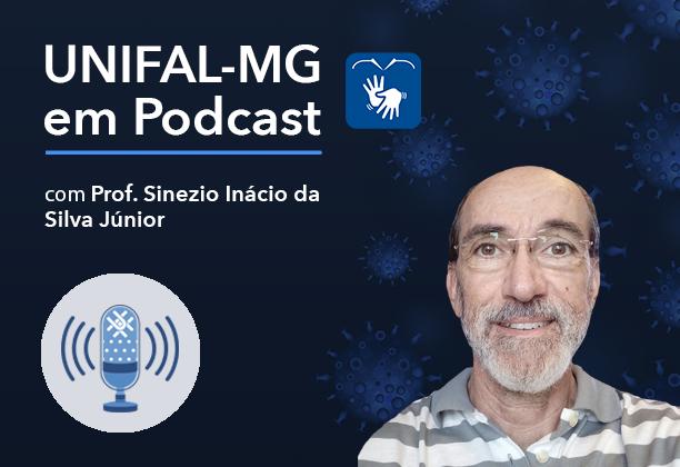 """""""Pandemia em Podcast: variantes do Sars-Cov2"""" – Por Sinézio Inácio da Silva Júnior"""