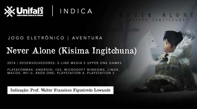 Jogo eletrônico <i>Never Alone (Kisima Inŋitchuŋa),</i> por Walter Francisco Figueiredo Lowande